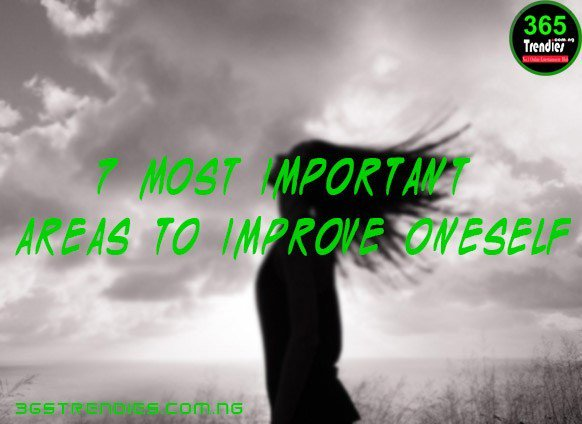 7 most important areas to improve oneself .