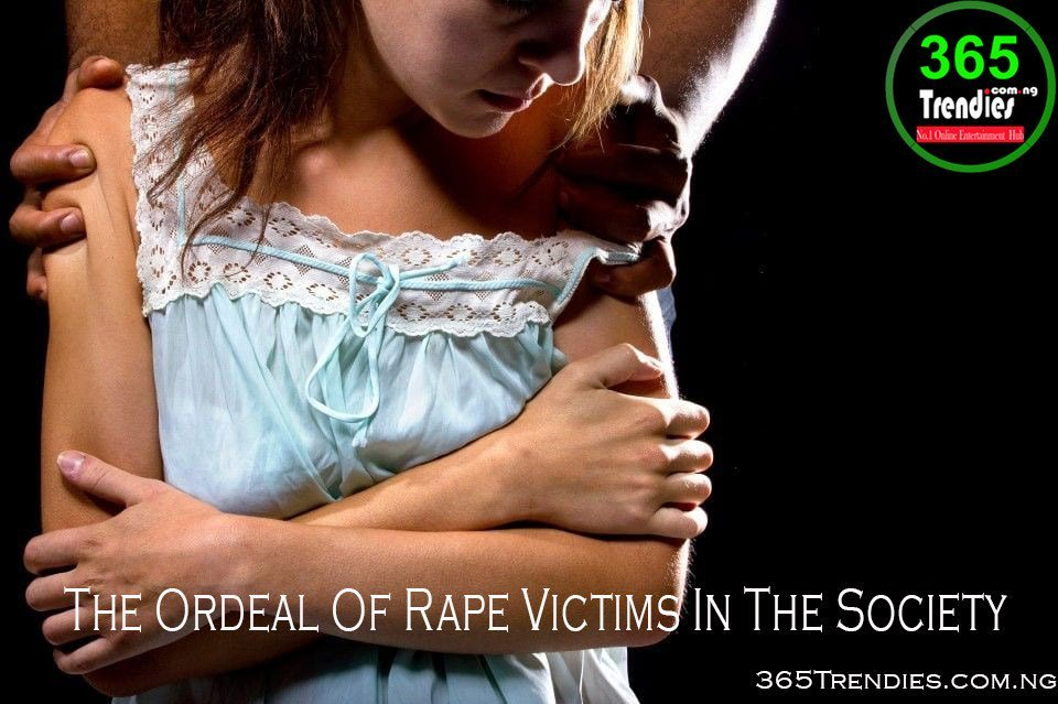 The ordeal of rape victims in the society