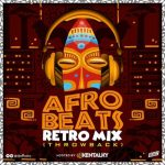DJ Kentalky – Afrobeat Retro Mix  (Naija Throwback)
