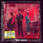 Kanibeats Ft Teni x Joeboy – Mr Man