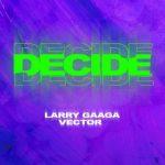 Larry Gaaga Ft Vector- Decide