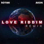 Rotimi Ft Akon – Love Riddim (Remix)