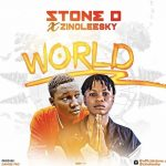 Stone D Ft Zinoleesky – World