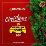 Dj Kentalky – Christmas In Lagos Mix (December 2019 Mixtape)