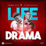 Johndee Ft Zinoleesky – Life Drama
