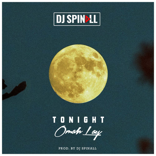 DJ Spinall Ft. Omah Lay – Tonight MP3