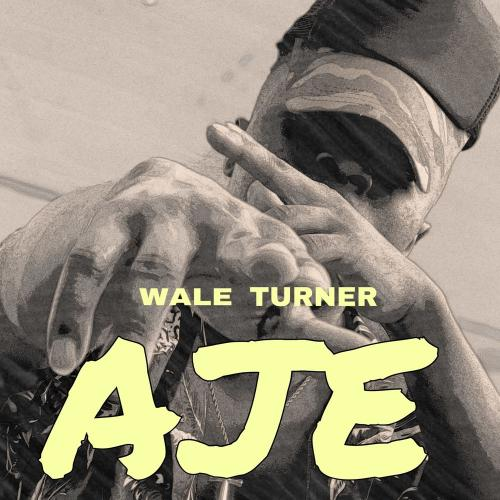 Wale Turner – Aje MP3