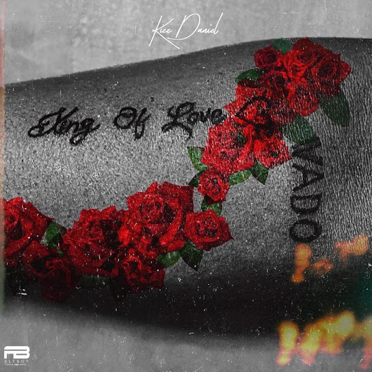 Kizz Daniel – King Of Love EP