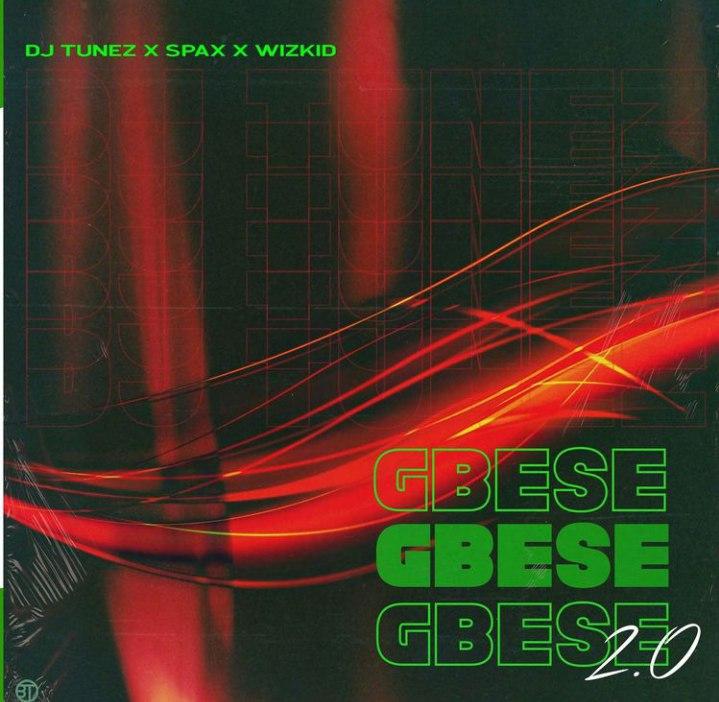 DJ Tunez Ft Spax X Wizkid – Gbese 2.0 MP3