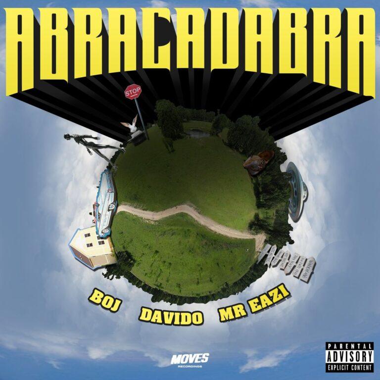 BOJ Ft DaVido & Mr Eazi – Abracadabra MP3
