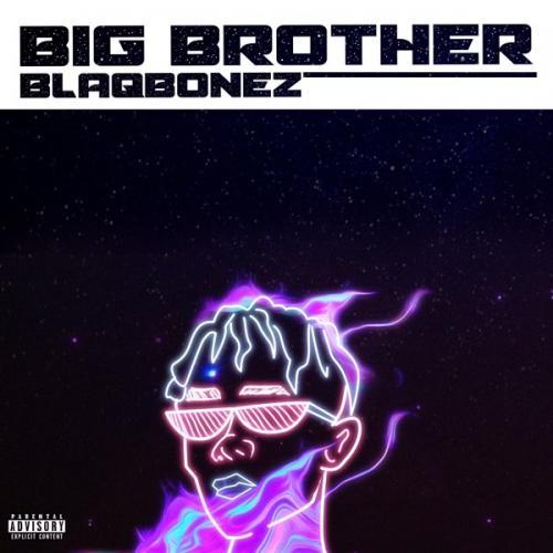 Blaqbonez – Big Brother MP3