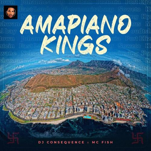 DJ Consequence – Amapiano Kings (Mixtape)