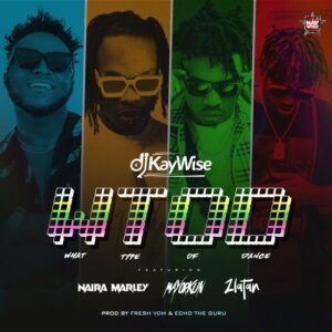 DJ Kaywise Ft. Naira Marley X Mayorkun & Zlatan – What Type Of Dance MP3