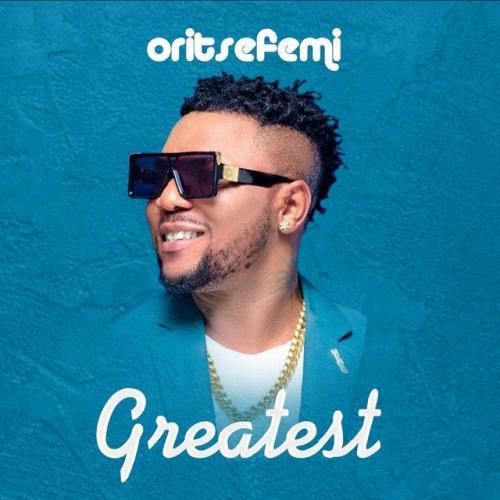 Oritse Femi – Greatest MP3