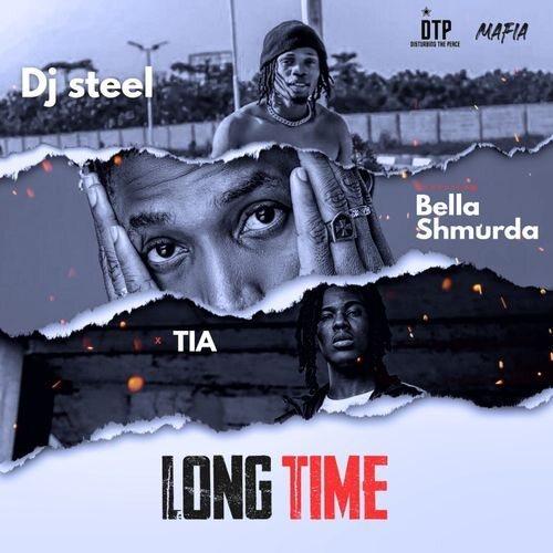 DOWNLOADDJ Steel Ft. Bella Shmurda,TIA – Long Time MP3 AUDIO