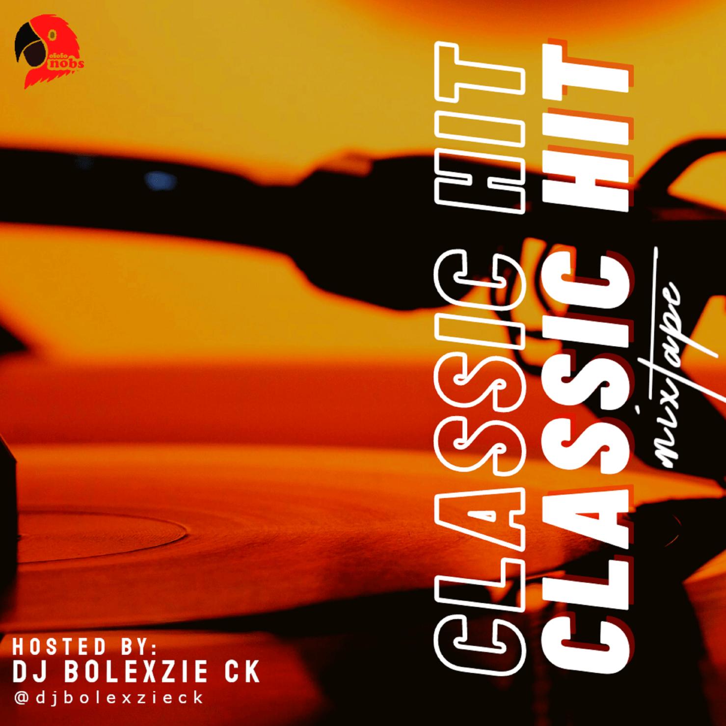 Ofofonobs Ft Dj Bolexzie – Classic Hit Mixtape