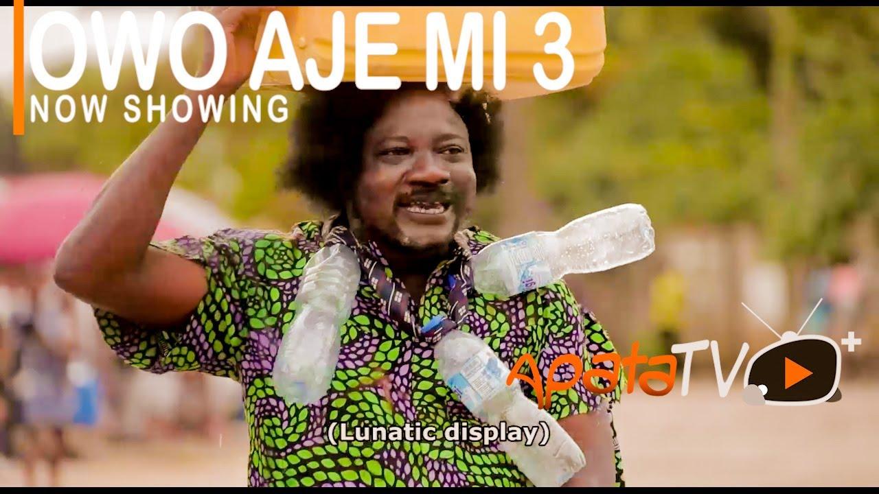 Owo Aje Mi 3 - Latest Yoruba Movie 2021 Drama download