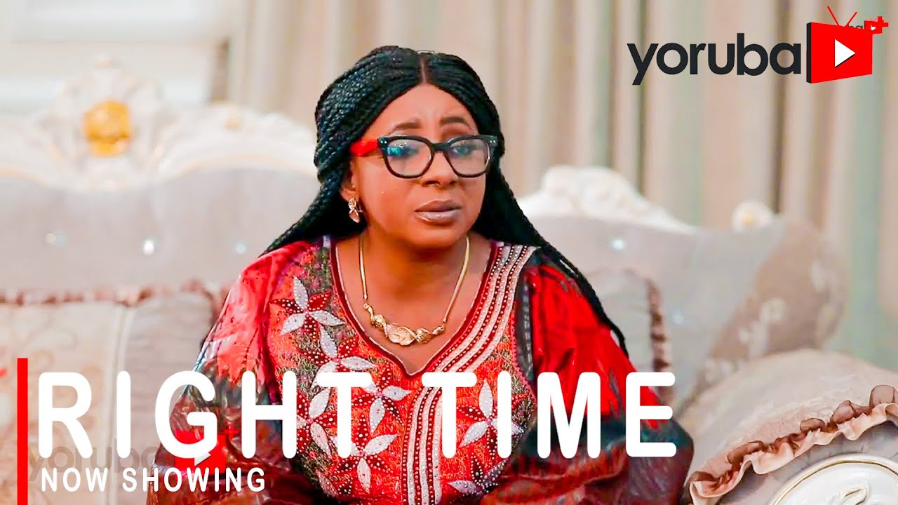 Right Time Latest Yoruba Movie 2021 Drama Download