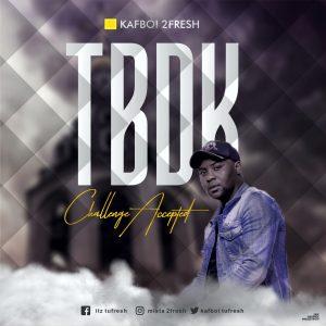 DOWNLOAD 2fresh – TBDK Challenge Accepted MP3 AUDIO