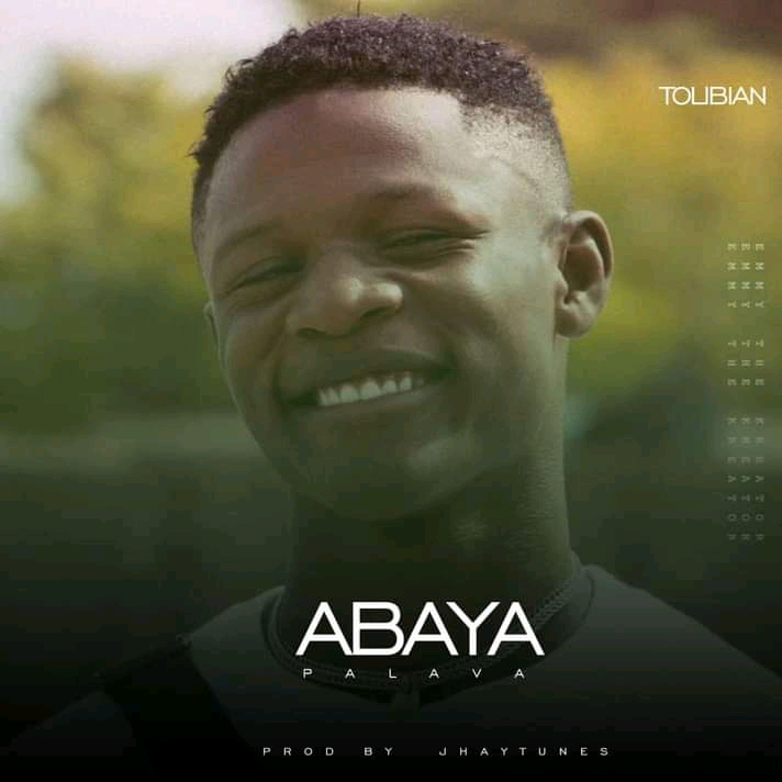 DOWNLOAD Tolibian Abaya Palava MP3 AUDIO