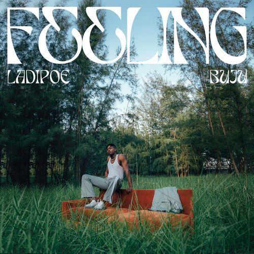Ladipoe Feat Buju – Feeling