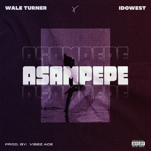 DOWNLOAD Wale Turner Ft. Idowest Asampepe MP3