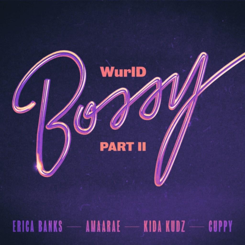 Download WurlD feat. Erica Banks, Amaarae, Kida Kudz & Cuppy - Bossy (Remix) MP3