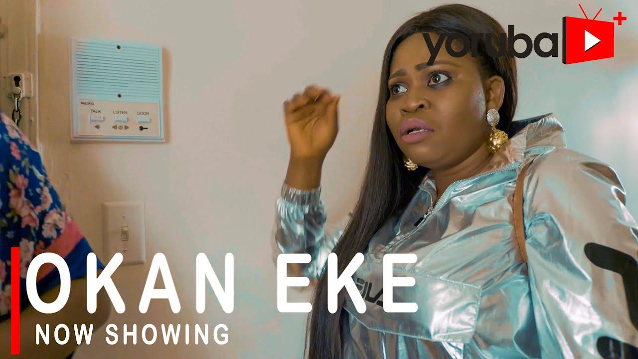 Okan Eke Latest Yoruba Movie 2021 Drama Download