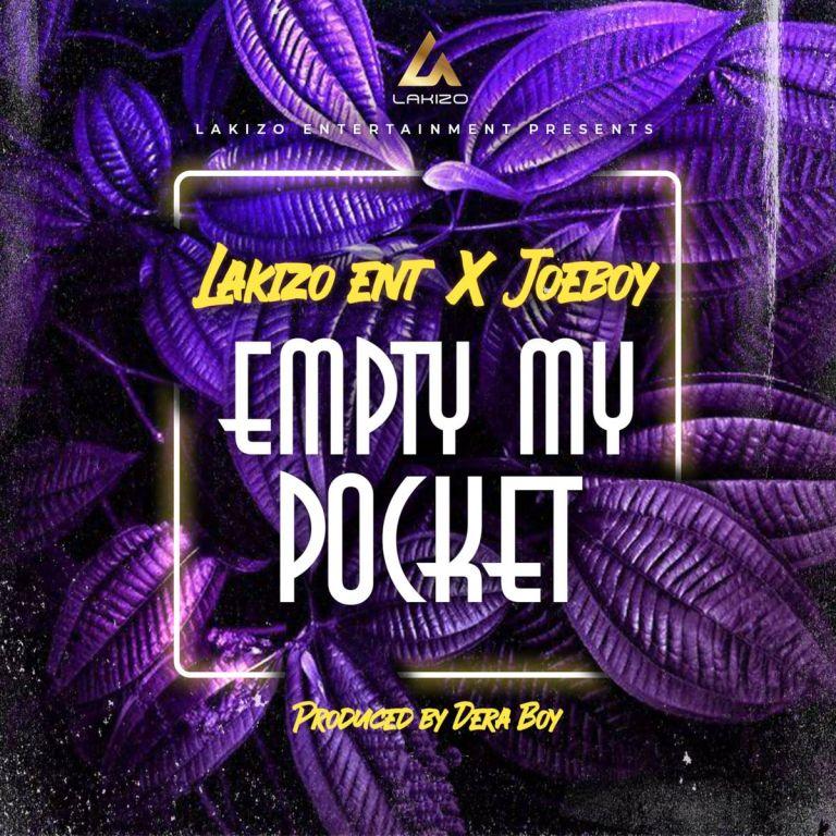 DOWNLOAD Lakizo ENT X Joeboy - Empty My Pocket MP3