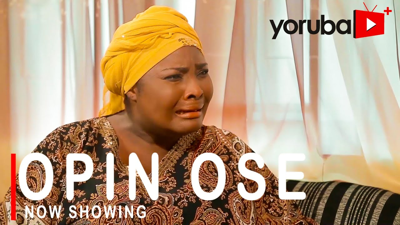 Opin Ose Latest Yoruba Movie 2021 Drama Download