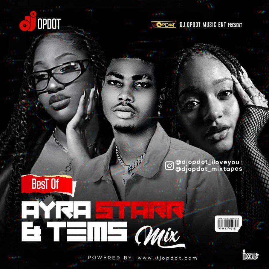 DJ OP Dot – Best Of Ayra Starr & Tems Mix